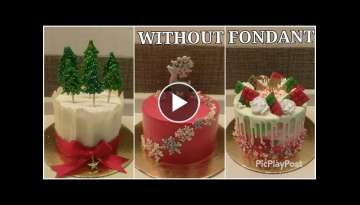 3 EASY & BEAUTIFUL Christmas Cake Ideas WITHOUT FONDANT | Christmas Cake Decorating ideas