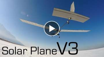 Solar Plane V3 1st Flight - Episode 6 - RCTESTFLIGHT -